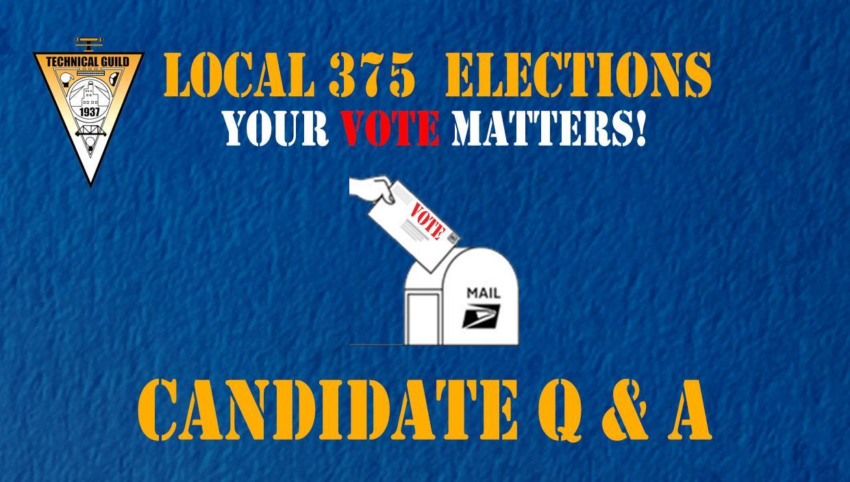 Local 375 Election Candidate Q & A